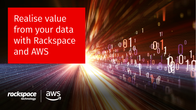 Realise value from your data with Rackspace Technology and AWS