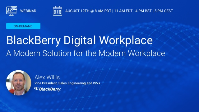 A Modern Solution for the Modern Workplace - BlackBerry Digital Workplace