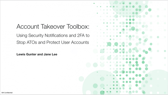 Account Takeover Toolbox: Using Security Notifications and 2FA to stop ATOs
