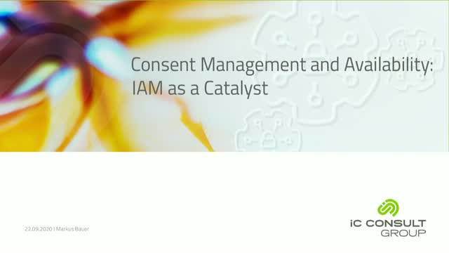 Consent Management and Availability: IAM as a Catalyst