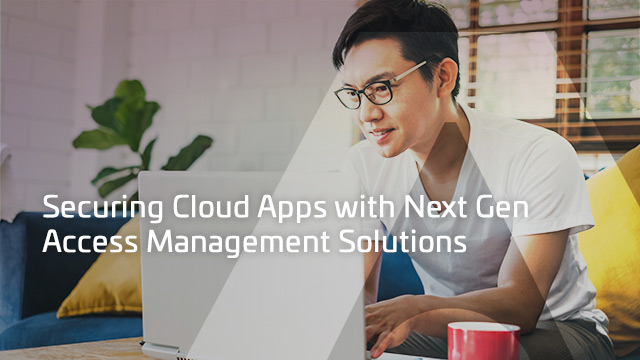 Securing Cloud Apps with Next Gen Access Management Solutions (Live Demo)