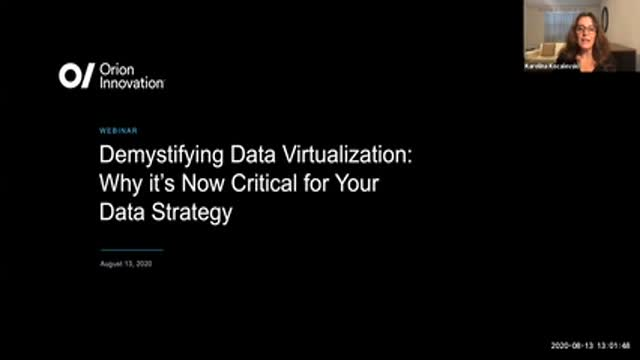 Orion Innovation and Denodo: Demystifying Data Virtualization: Why it's Now Crit