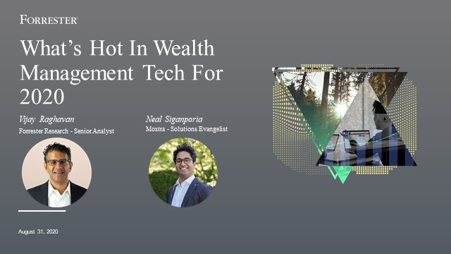 What's Hot in Wealth Management Tech For 2020 ft. Forrester Research