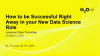 How to be Successful Right Away in Your New Data Science Role
