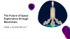 Tokenizing space resources (Blockchain in Space exploration)