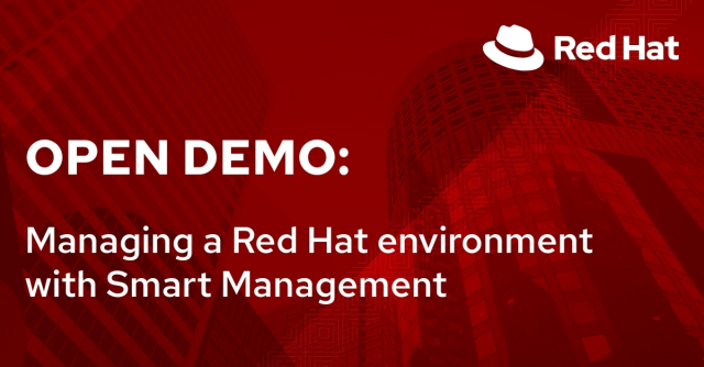 Open Demo: Managing a Red Hat environment with Smart Management (8/11)