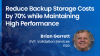 Reduce Backup Storage Costs by 70% while Maintaining High Performance
