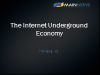 The Internet Underground Economy