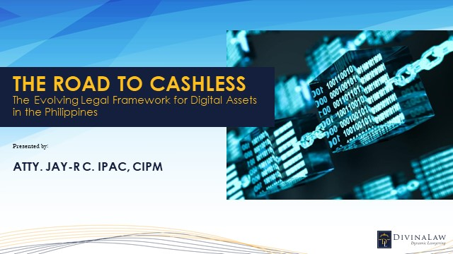 The Road to Cashless: Legal framework for digital assets in the Philippines