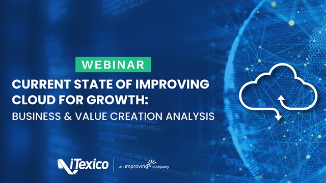 Current State of Improving Cloud for Growth: Business & Value Creation Analysis