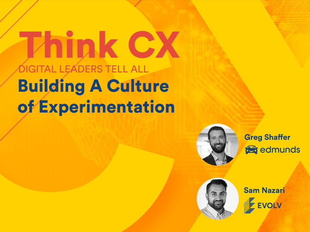 Think CX Series: Building a Culture of Experimentation