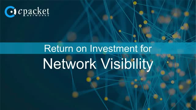 Determining ROI for Network Visibility