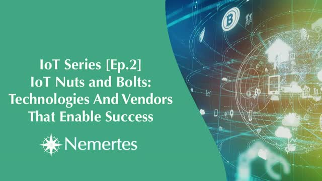 IoT [Ep.2] IoT Nuts and Bolts: Technologies And Vendors That Enable Success