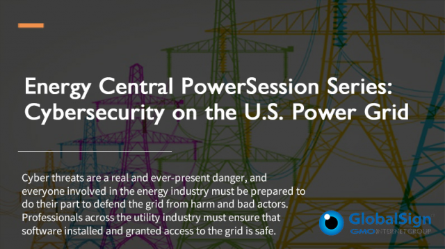 Energy Central PowerSession Series: Cybersecurity on the U.S. Power Grid