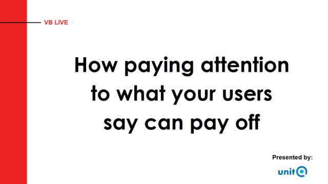 How paying attention to what your users say can pay off