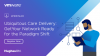 Ubiquitous Healthcare Delivery: Get Your Network Ready for the Paradigm Shift