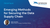 Emerging methods for securing the data supply chain