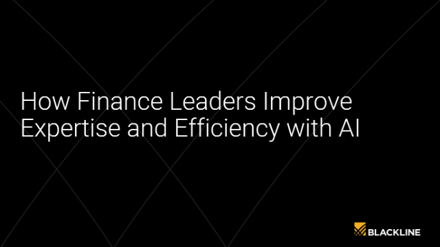 How Finance Leaders Improve Expertise and Efficiency with AI