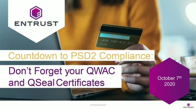 Countdown to PSD2 Compliance: Don't Forget your QWAC and QSeal Certificates