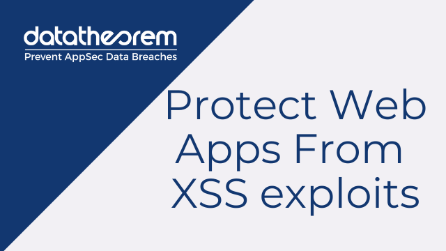 Protect web apps from XSS exploits
