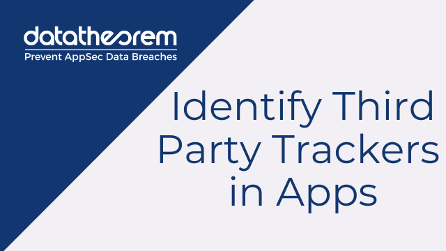 Identify Third Party Trackers in Apps