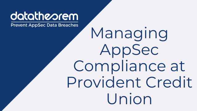Managing AppSec Compliance at Provident Credit Union