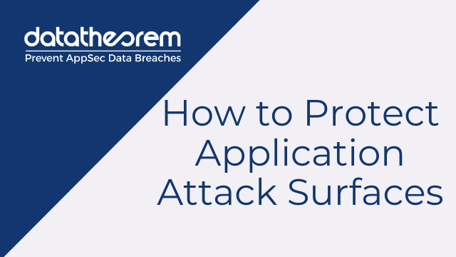 How to Protect Application Attack Surfaces