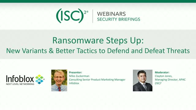 Ransomware Steps Up: New Variants & Better Tactics to Defend and Defeat Threats