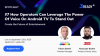 Future Of Entertainment #7 How Operators Can Leverage The Power Of Voice On ATV