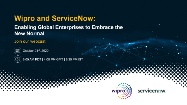 Wipro and ServiceNow - Enabling Global Enterprises to embrace the New Normal