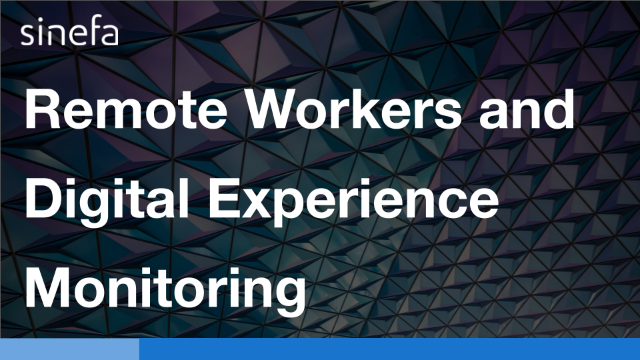 Remote Workers and Digital Experience Monitoring