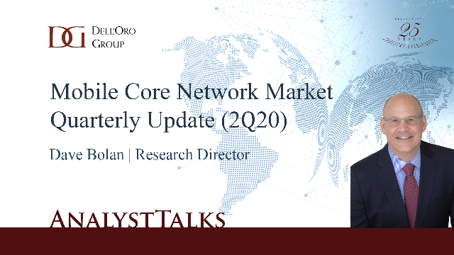 2Q20 Mobile Core Network Market Quarterly Update