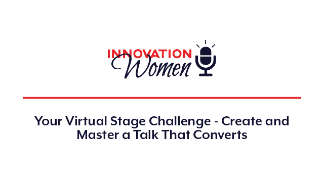 Your Virtual Stage Challenge - Create and Master a Talk That Converts