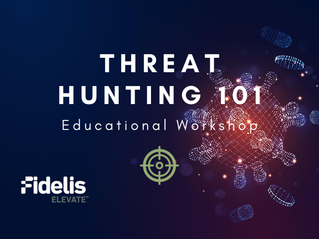 Threat Hunting 101: Educational Workshop