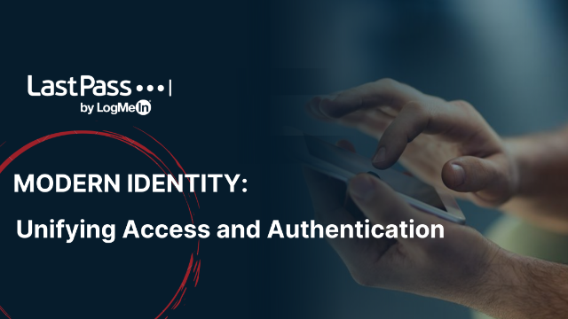 Modern Identity – Unifying Access and Authentication