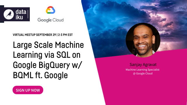 Large Scale Machine Learning via SQL on Google BigQuery with BQML w/ Google