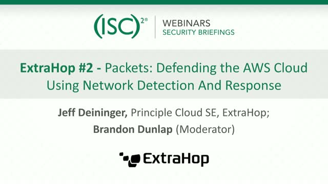 ExtraHop #2: Packets: Defending the AWS Cloud with Network Detection & Response