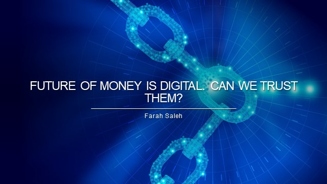 Future of money is digital. But can we trust digital currencies?