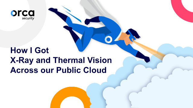 How I got 'X-ray and thermal vision' across our public cloud infrastructure