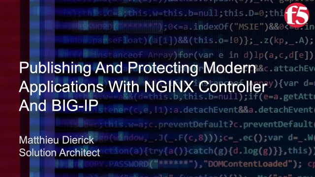 Publishing and protecting modern applications with NGINX controller and BIG-IP