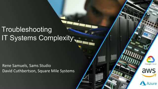 Troubleshooting IT Systems Complexity