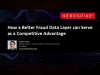 How a Better Fraud Data Layer Can Serve as a Competitive Advantage