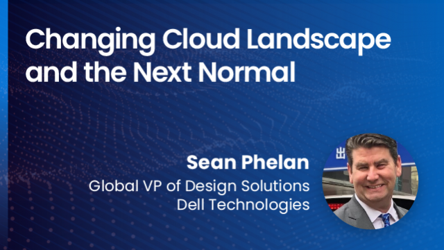 Changing Cloud Landscape and the Next Normal