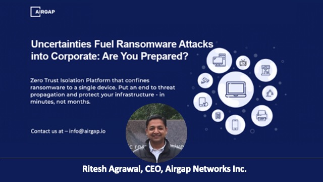 Uncertainties Fuel Ransomware Attacks into Corporate: Are You Prepared?