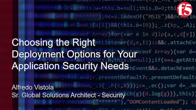 Choosing the Right Deployment Options for Your Application Security Needs
