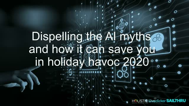 Dispelling the AI myths and how it can save you in holiday havoc 2020
