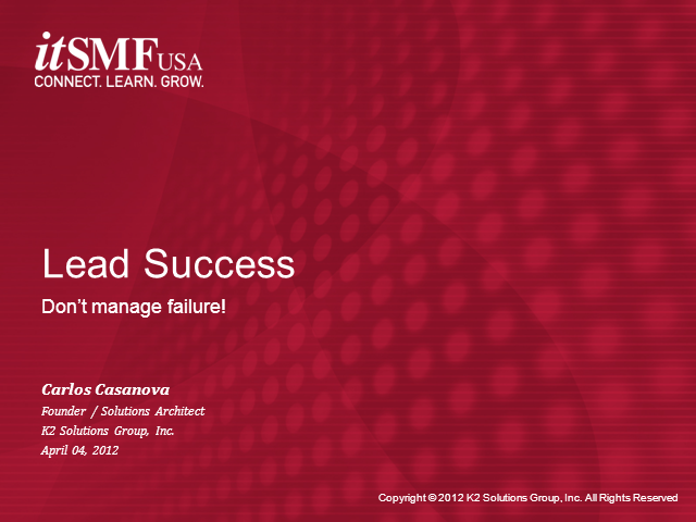 Lead Success, Don't Manage Failure!