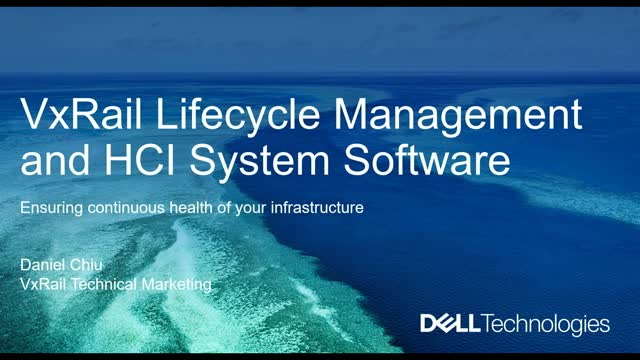 Ensuring continuous health of your infrastructure: VxRail Lifecycle Management