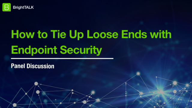 How to Tie Up Loose Ends with Endpoint Security