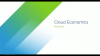 Cloud Economics: What is it and why is it important?